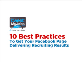 10 Best Practices To Get Your Facebook Page Delivering Recruiting Results